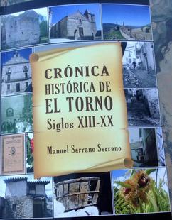 La Casa de Cultura de El Torno acogerá esta tarde la presentación del libro Crónica Histórica de El Torno Siglos XIII-XX'